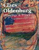 Claes Oldenburg: Drawings and Prints