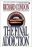 The Final Addiction (0312063539) by Condon, Richard