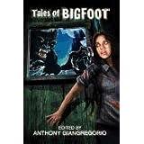 Tales of Bigfoot ~ Dane Hatchell