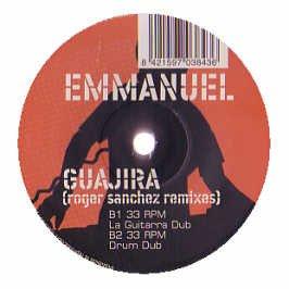 Emmanuel - Guajira (Roger Sanchez Remixes)