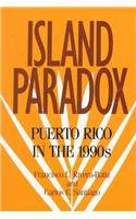 Best Price Island Paradox Puerto Rico in the 1990s 1990 Census Research Series087154895X