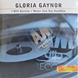 I Will Survive/Never Can Sayby Gaynor Gloria