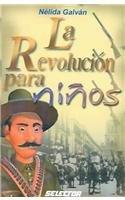 La revolucion para ninos (Coleccion Historia Para Ninos) (Spanish Edition)