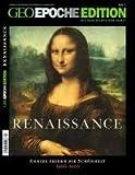 Geo Epoche Edition Renaissance: Genies feiern die Schönheit 1400-1600 -