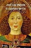 echange, troc JOSE LUIS OLAIZOLA - El Caballero del cid