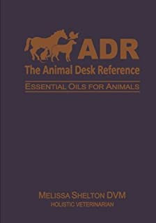 Book Cover: The Animal Desk Reference: Essential Oils for Animals