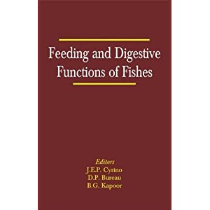 Feeding and Digestive Functions in Fishes by Cyrino,J E P published by ...