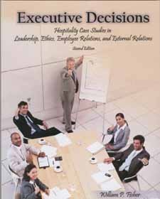 Executive Decisions Hospitality Case Studies in...