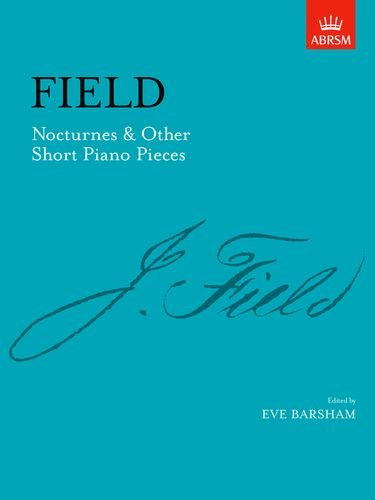 Nocturnes & Other Short Piano Pieces: [including Nocturne in A] (Signature Series (ABRSM))
