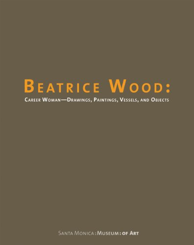Beatrice Wood: Career Woman: Drawings, Paintings, Vessels, and Objects