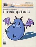 El Murcielago Aurelio/ Aurelio the Bat (El Barco De Vapor) (Spanish Edition)