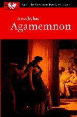 Aeschylus: Agamemnon (Cambridge Translations from Greek...
