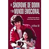 El sindrome de down y su mundo emocional/ Down Syndrome And It's Emotional World
