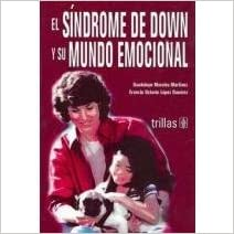 El sindrome de down y su mundo emocional/ Down Syndrome And It's Emotional World (Spanish Edition) written by Guadalupe Morales Martinez