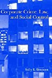 img - for Corporate Crime, Law, and Social Control (Cambridge Studies in Criminology) book / textbook / text book