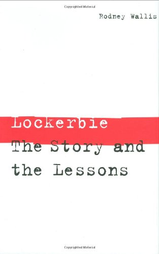 Lockerbie: The Story and the Lessons
