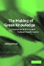 The Making of Green Knowledge: Environmental Politics and...