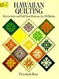 Hawaiian Quilting: Instructions and Full-Size Patterns for 20 Blocks (Dover Needlework)