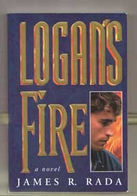 Logan's Fire, JAMES R. RADA