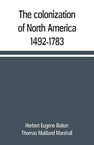 The colonization of North America, 1492-1783 [Eugene Bolton, Herbert - Maitland Marshall, Thomas] (Tapa Blanda)