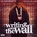 Writing on the Wall Gucci Mane