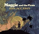 Maggie and the Pirate (0027497100) by Ezra Jack Keats