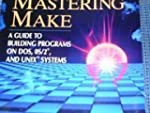 Mastering Make: A Guide to Building P...