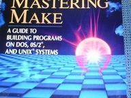 Mastering Make: A Guide to Building Programs on DOS, OS/2, and Unix Systems