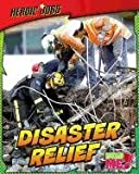 Disaster Relief (Heroic Jobs)