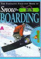 The Fantastic Fold Out Book of Snowboarding