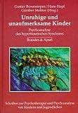 Unruhige Kinder: Psychoanalyse des hyperkinetischen Syndroms