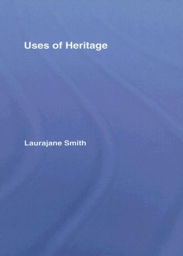 Laurajane Smith - The Uses of Heritage