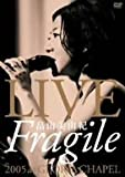 LIVE��Fragile��2005 at GLORIA CHAPEL