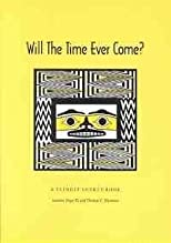 Will the time ever come? : a Tlingit source book