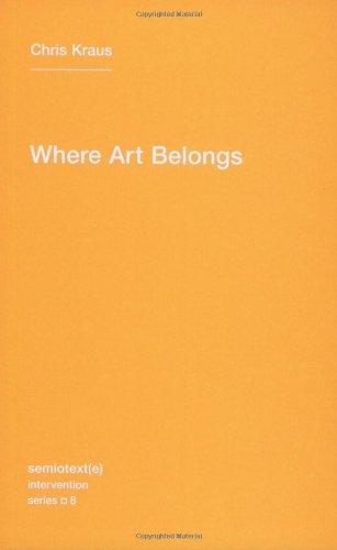 Where Art Belongs (Semiotext(e) / Intervention Series)