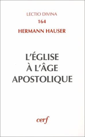L'eglise à l'âge apostolique : Structure et évolution des ministères