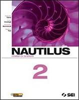Nautilus. Corso di scienze. Per la Scuola media: 2