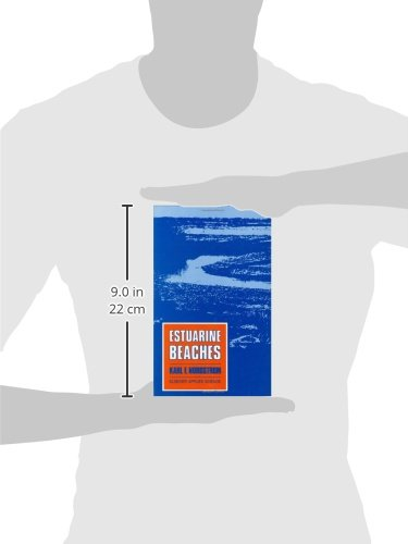 Estuarine Beaches: An Introduction to the Physical and Human Factors Affecting Use and Management of Beaches in Estuaries, Lagoons, Bays: An ... in Estuaries, Lagoons, Bays and Fjords