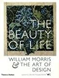 The Beauty of Life: William Morris and the Art of Design (0500284342) by Morris, William