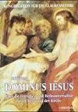 Dominus Iesus: Über die Einzigkeit und Heilsuniversalität Jesu Christi und der Kirche title=