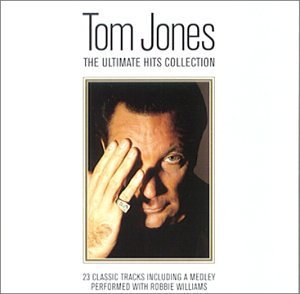 Tom Jones - The Ultimate Hits Collection - Zortam Music