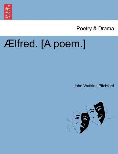 Ælfred. [A poem.]