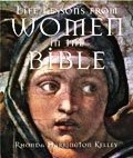 Life Lessons from Women in the Bible: (Member Book)