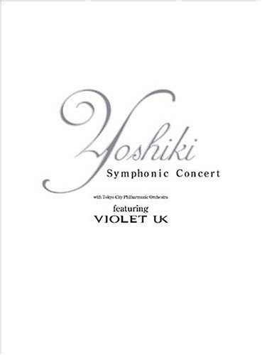YOSHIKI Symphonic Concert 2002 with Tokyo City Philharmonic Orchestra featuring VIOLET UK [DVD]