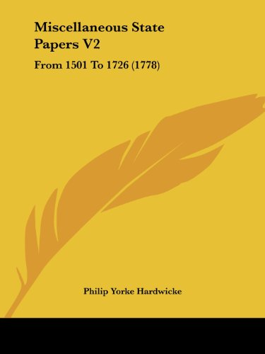 Miscellaneous State Papers V2: From 1501 to 1726 (1778)