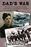 Dad's War: The story of a courageous Canadian youth who flew with Bomber Command (1550288660) by McCaffery, Dan