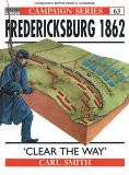 Fredericksburg 1862: 'Clear The Way' (Campaign) (1855328410) by Smith, Carl