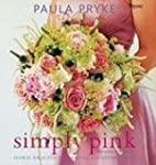 Simply Pink: Floral Ideas for Decorat...