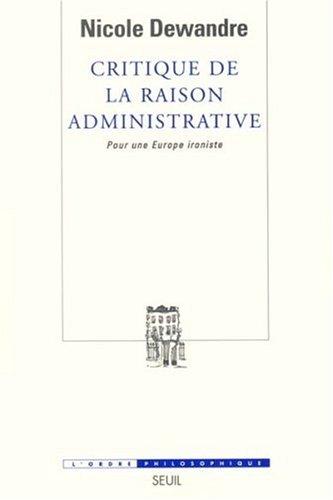Critique de la raison administrative : Pour une Europe ironiste