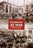 img - for Coventry at War in Old Photographs (Britain in Old Photographs) by David McGrory (1997-10-09) book / textbook / text book